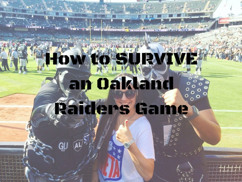 How to Survive an Oakland Raiders Game - The Traveling Storygirl