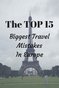 The TOP 15 Biggest Travel Mistakes in Europe - The Traveling Storygirl