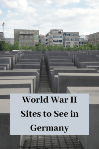 World War II Sites in Germany - The Traveling Storygirl
