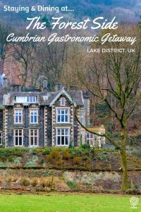 Staying and Dining at the Forest Side, Grasmere, Cumbria: A Review