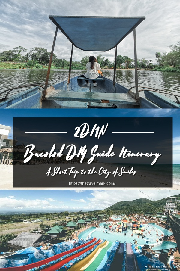 2 Days 1 Night Bacolod DIY Guide Itinerary - The Travel Mark