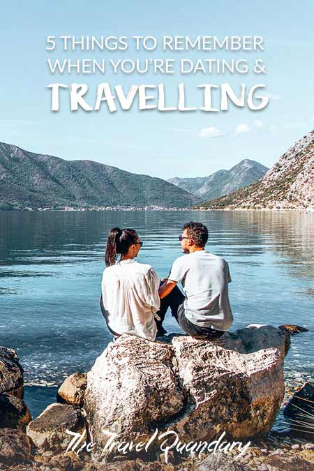 Pin Photo | 5 Things To Remember When You're Dating and Travelling