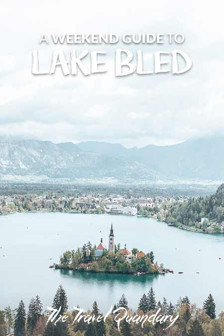 How To Escape The City: A Weekend In Lake Bled- Save to Pinterest
