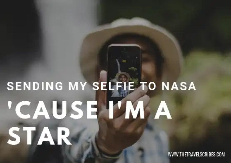 Captions for pictures of yourself - Graphic for Sending my selfie to NASA cause I'm a star