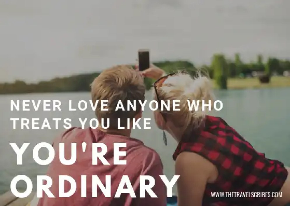 Captions for pictures of yourself - Graphic for Never Love Anyone who treats you like you're ordinary
