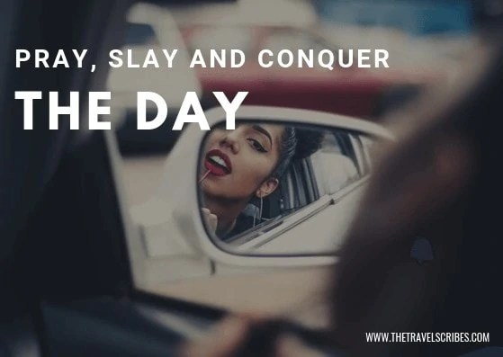 Image quote - Pray, slay and conquer the day