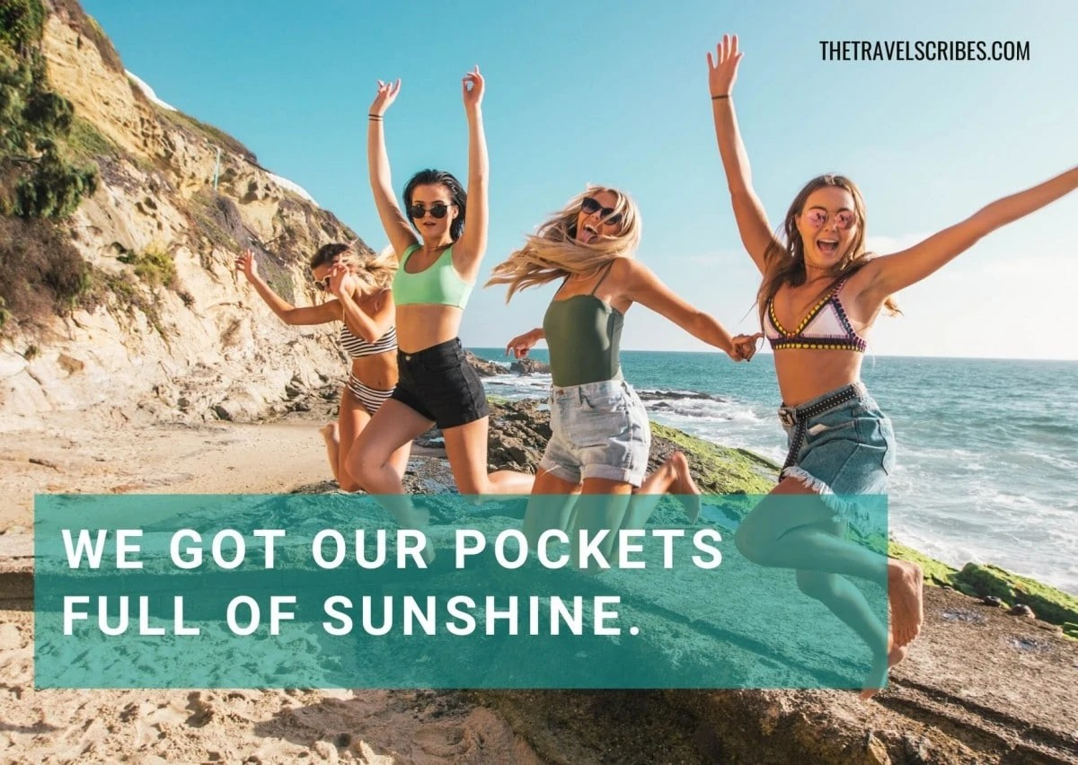 Fun captions for friends - We got our pockets full of sunshine