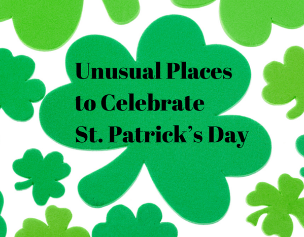Unusual Places to Celebrate St. Patrick's Day