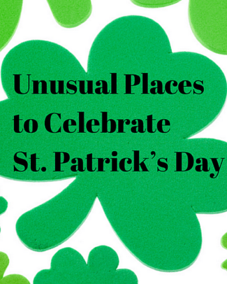 Did you know that St Patrick's Day is one of the most popular annual celebrations in the world? Here is a list of unusual and unexpected places to celebrate.