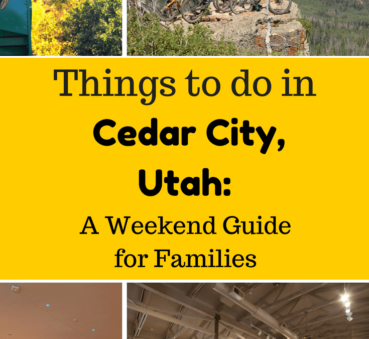 Cedar City, Utah: An Ideal Destination for Family Travel