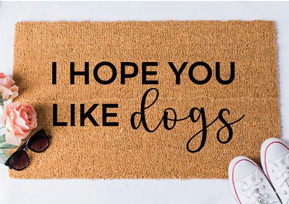 etsy custom doormat I hope you like dogs doormat