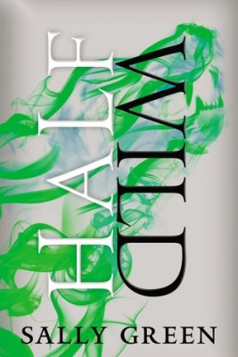 half-wild-the-half-bad-trilogy-sally-green