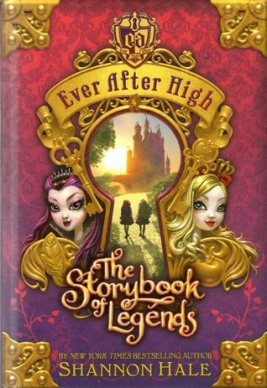 The Storybook of Legends Ever After High Shannon Hale