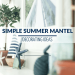 Quick Simple Coastal Summer Mantel Decor The Turquoise Home