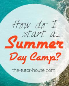 How do I start a summer day camp