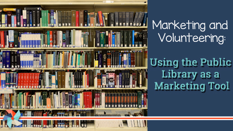 Marketing and Volunteering: Using the Public Library as a Marketing Tool