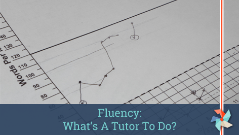 Fluency: What's a Tutor to do?