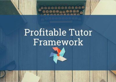 Profitable Tutor Framework