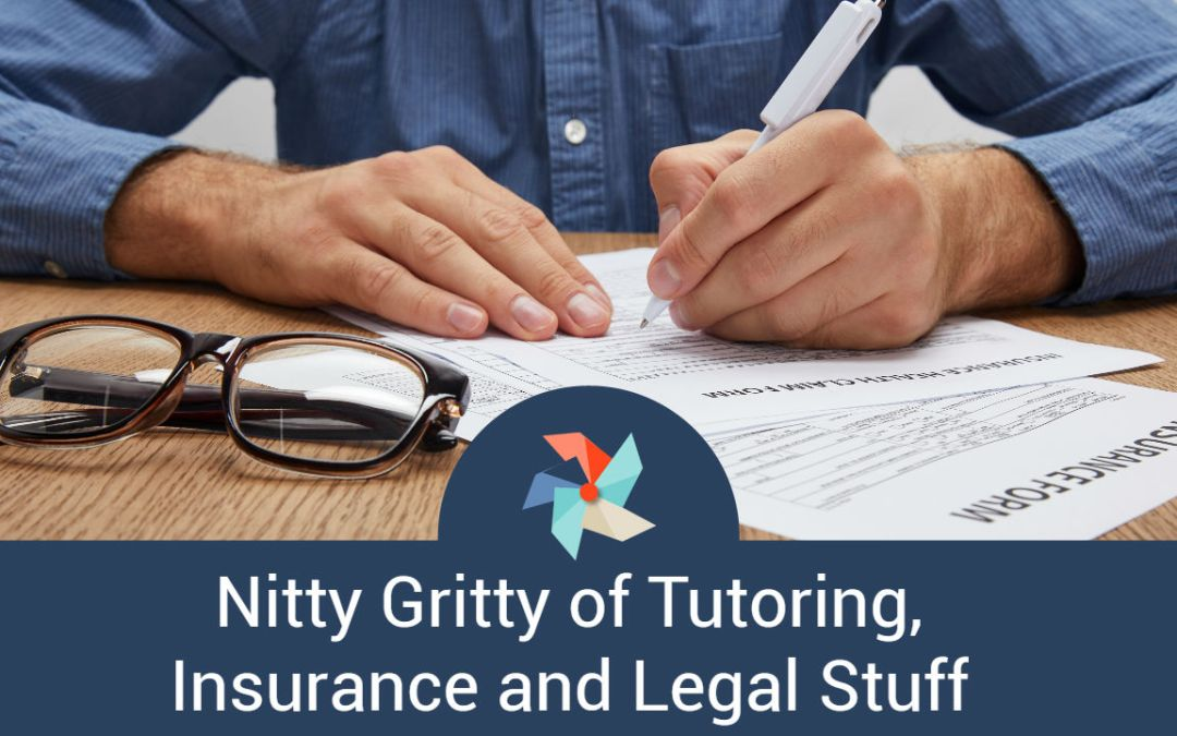 Nitty Gritty of Tutoring Insurance and Legal Stuff