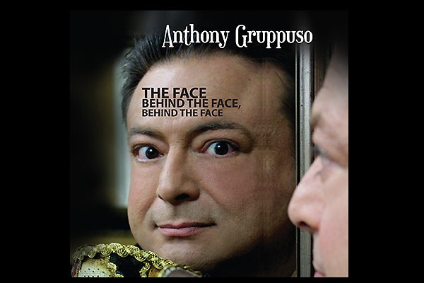 The Face Behind the Face-Anthony Gruppuso