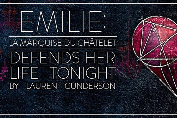 Emilie by Lauren Gunderson-Court Theatre