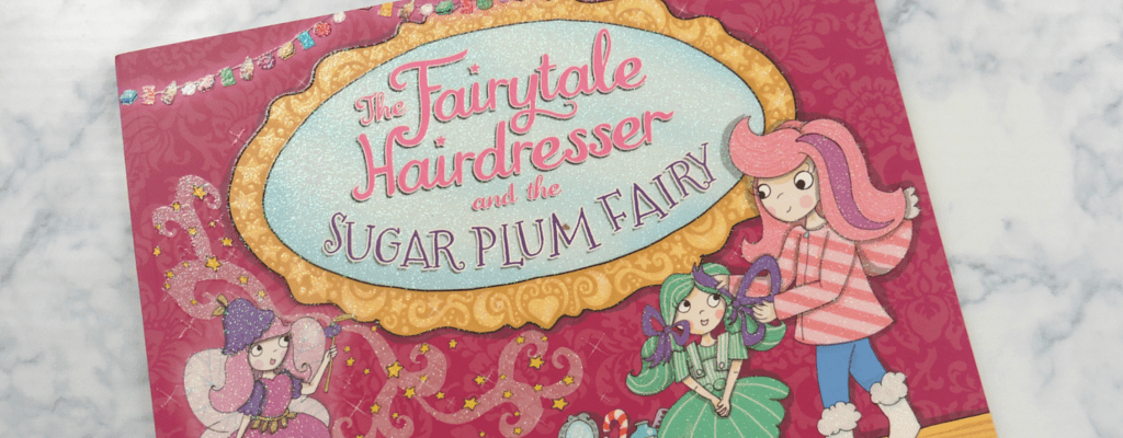 Fairytale Hairdresser and the Sugarplum Fairy book review