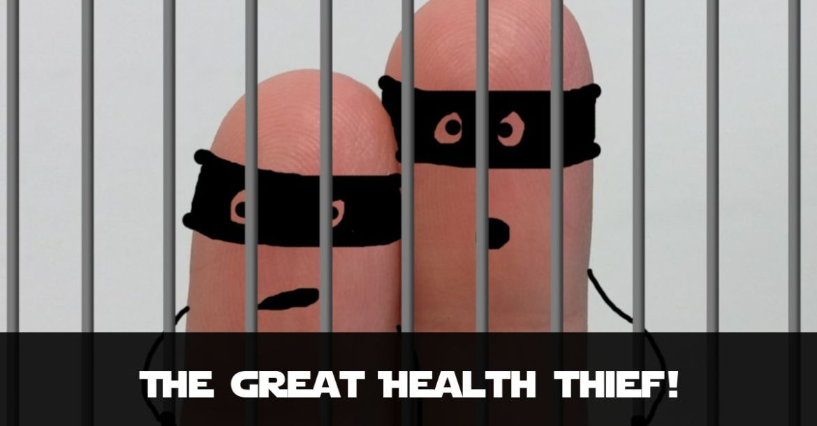 Lock Up the Great Health Thief