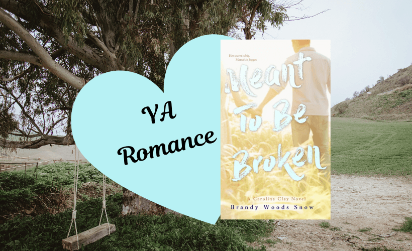 Meant To Be Broken by Brandy Woods Snow Book Cover with YA Romance written in blue heart