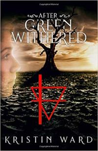 Inspiring books After the Green Withered by Kristin Ward book cover
