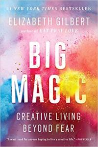 Books That Inspire Writers Big Magic by Elizabeth Gilbert book cover