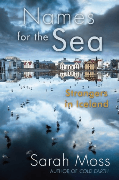 Names for the Sea by Sarah Moss book cover with glassy water and Icelandic houses
