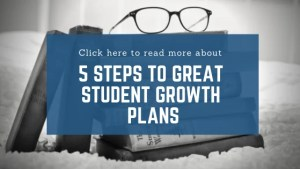 Click here for 5 steps to student growth plans