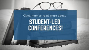 Click here to read more about Student-led Conferences