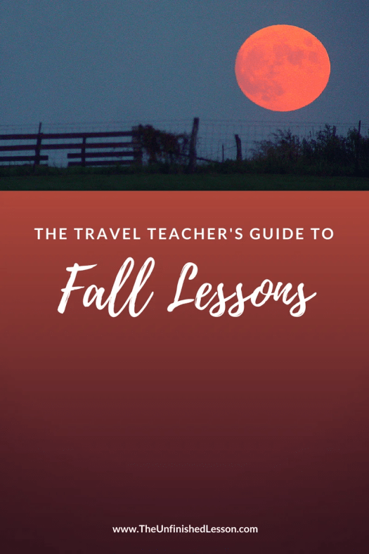 The Travel Teacher's Guide to Fall Lessons