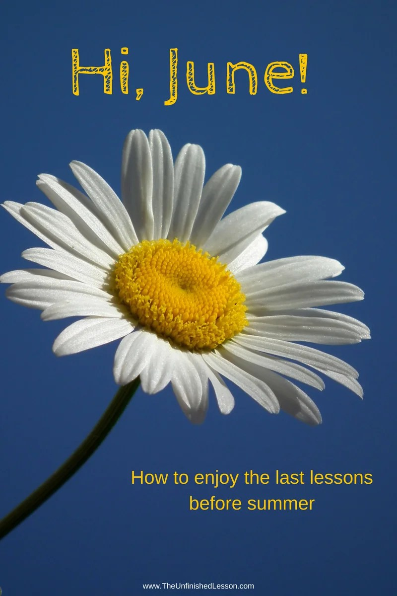 Hi, June! How to enjoy the last lessons before summer.