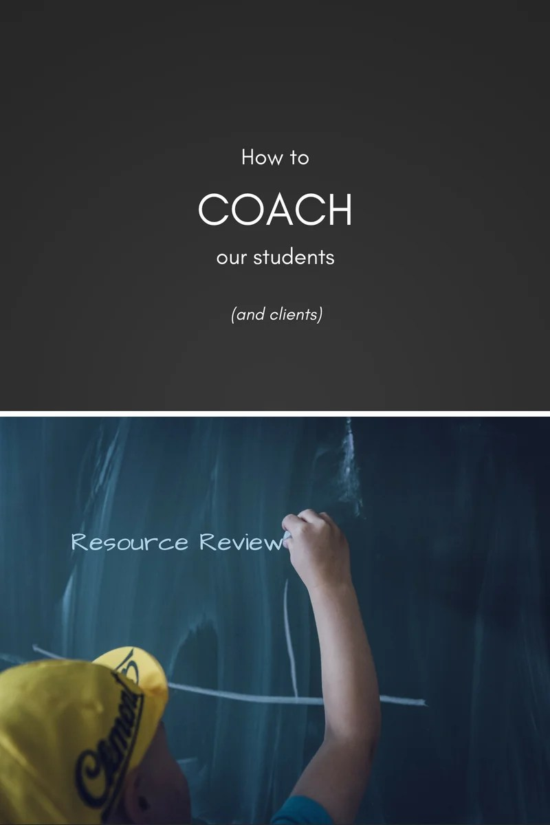 How to coach our students (and clients)