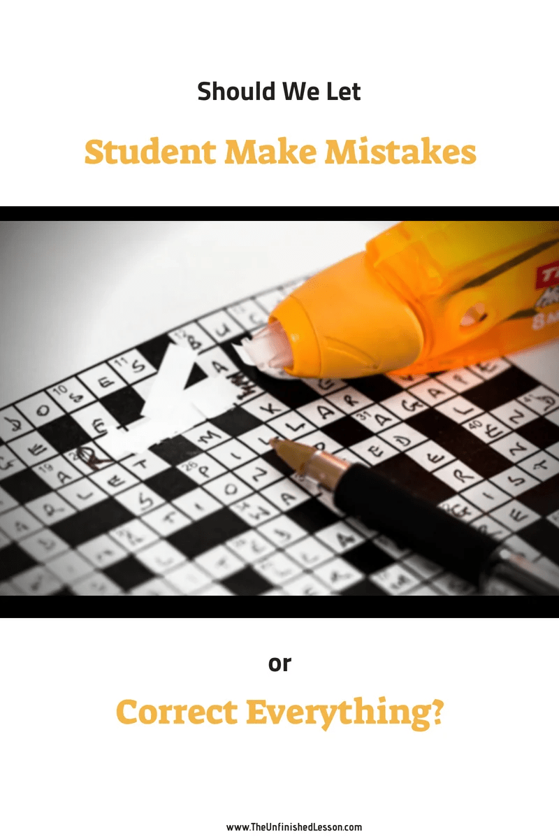 Should we let students make mistakes or correct everything?