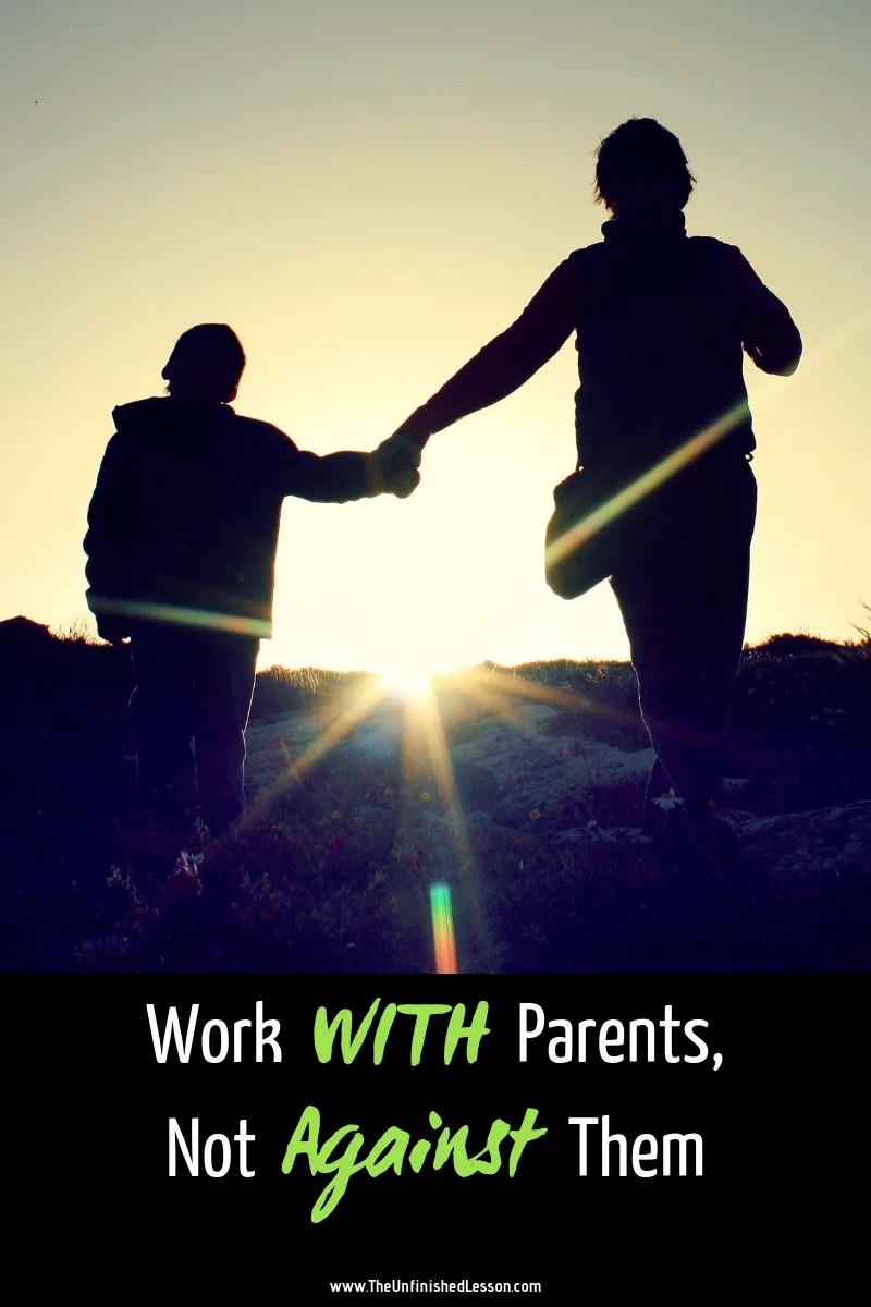 Work WITH Parents, Not Against Them