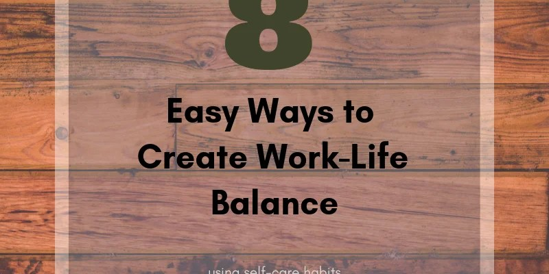 Use habits to create work-life balance