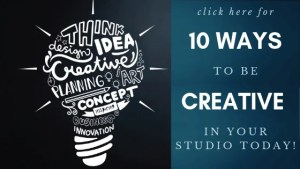 10 Ways to Be More Creative in Your Studio TODAY!