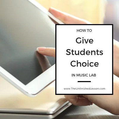 How to give students choice in music lab - without spending hours on prep!
