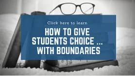 How to give students choice ... with boundaries.