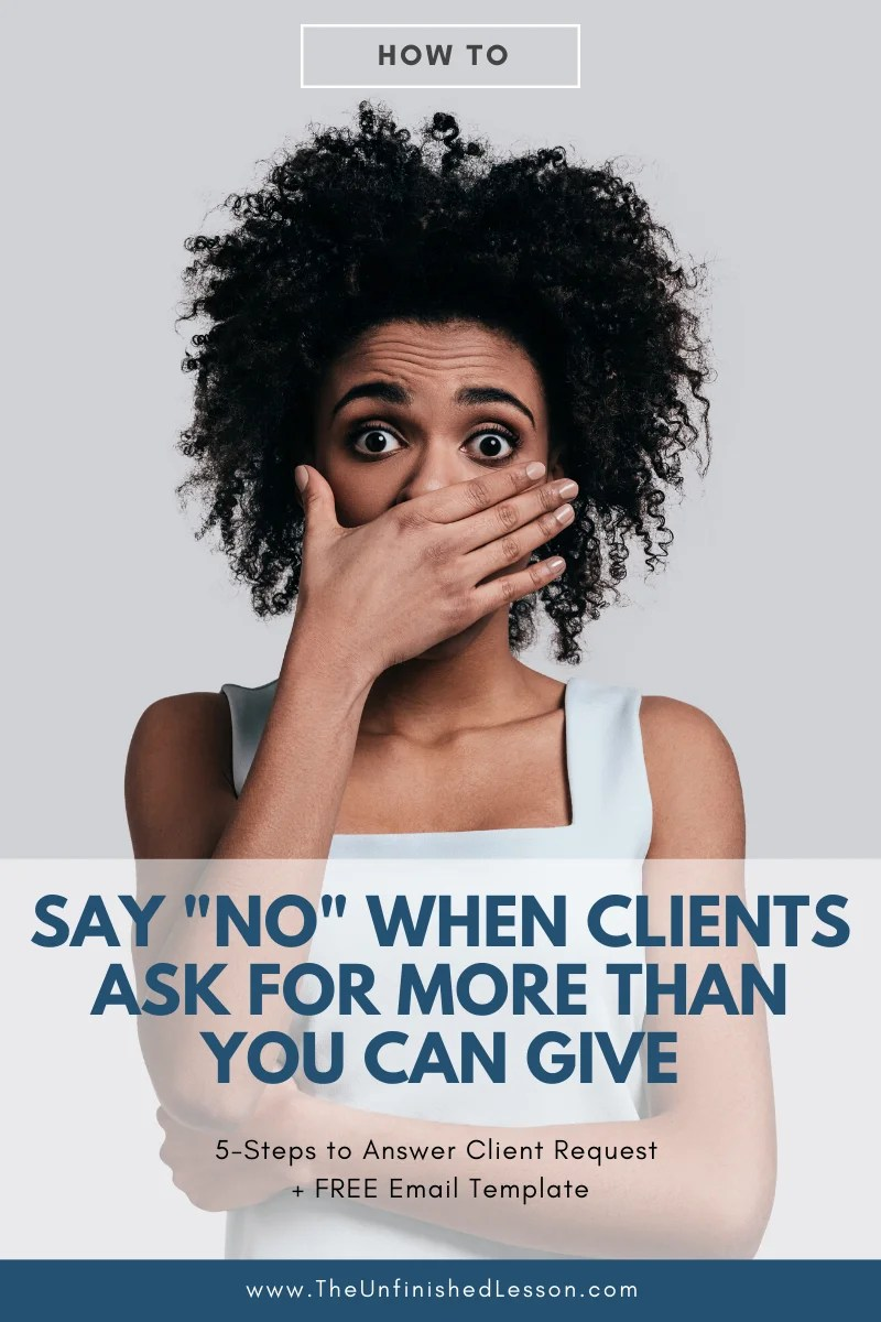 How to Say No When Clients Ask For More Than You Can Give