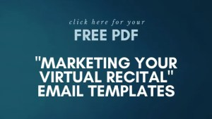 "Get your ""Marketing Virtual Recital"" Email Templates!"