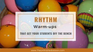 Rhythm Warm-ups That Get Your Students Off the Bench