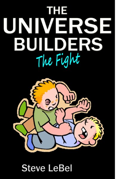 The Universe Builders: The Fight