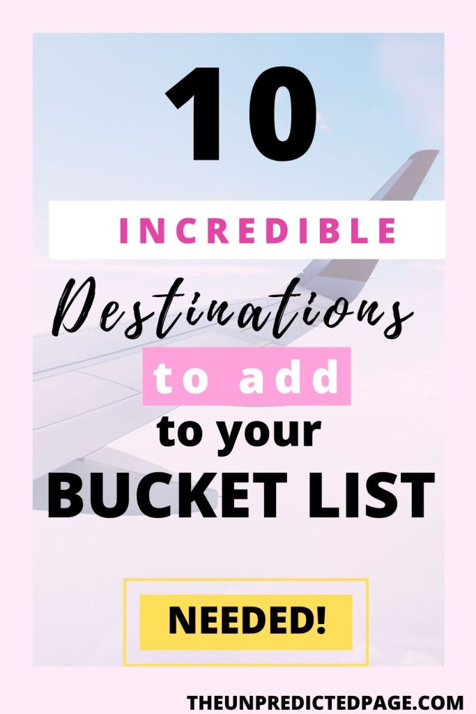 10 incredible destinations you need to add to your bucket list. Add bucket list travel ideas for the summer. This bucket list is for couples and its a bucket list for teens and for friends. This is all the best places you need to travel to before you die.