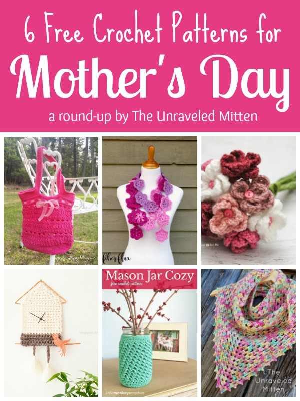 6 Free Crochet Patterns For Mothers Day The Unraveled Mitten