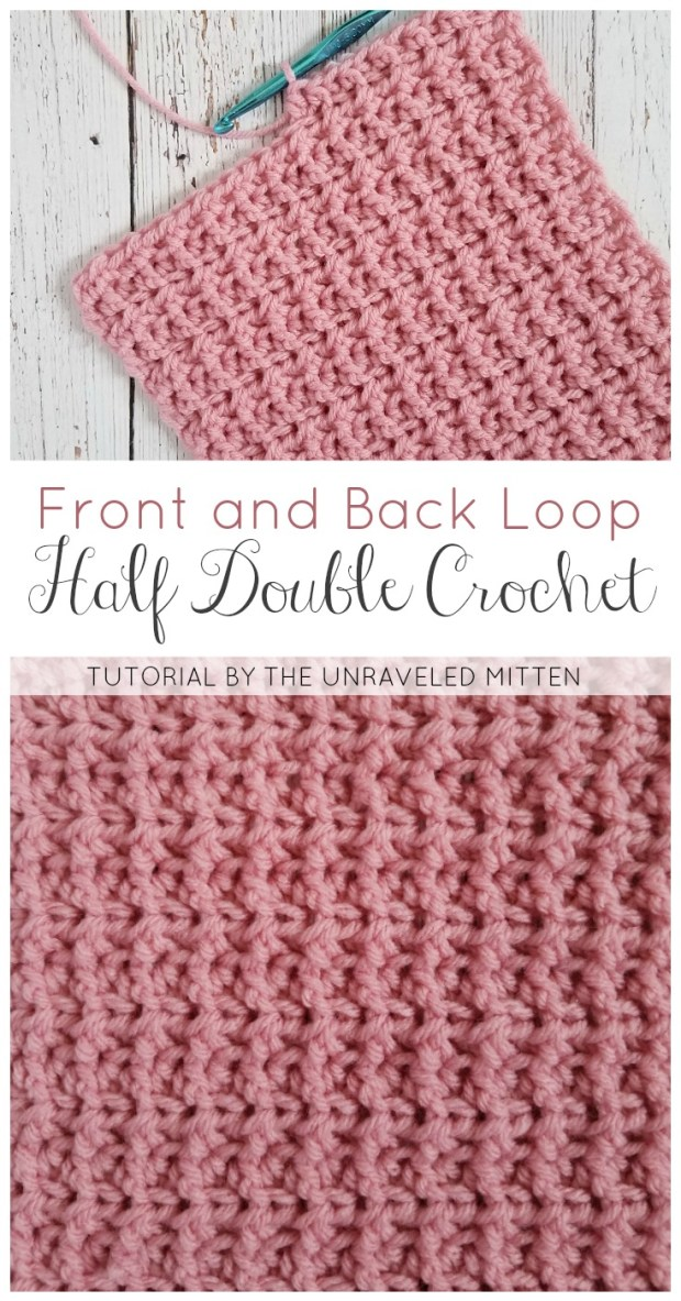 Backa nd Front Loop Half Double Crochet   The Unraveled Mitten   Free Crochet Tutorial   Easy & Textured Crochet Stitch