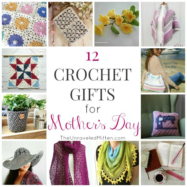 12 Crochet Gifts For Mothers Day The Unraveled Mitten